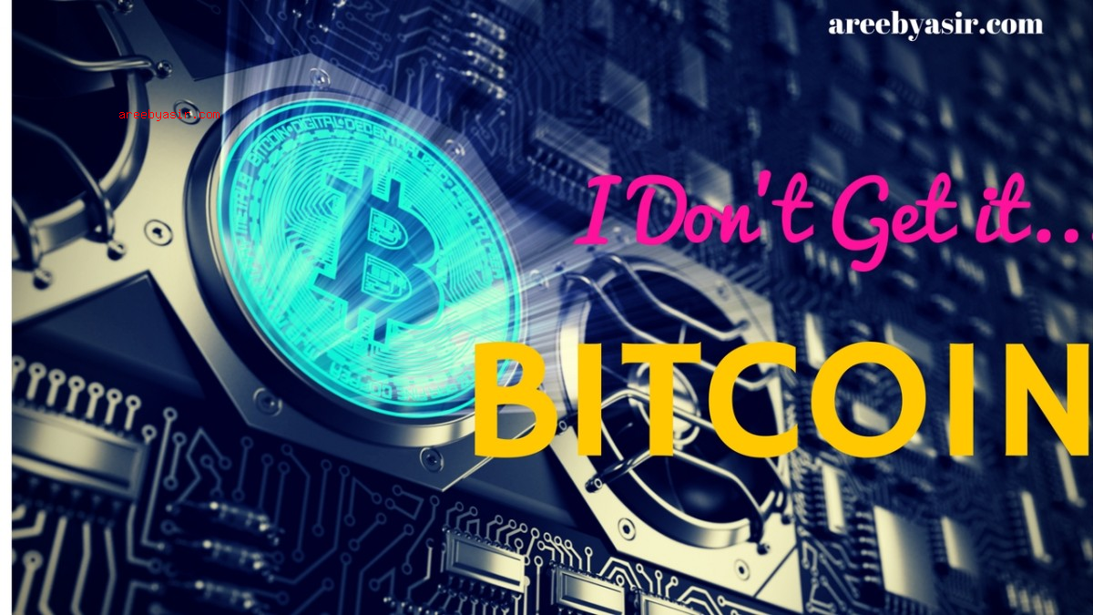 "Bitcoin – I Don't ""Get It"""