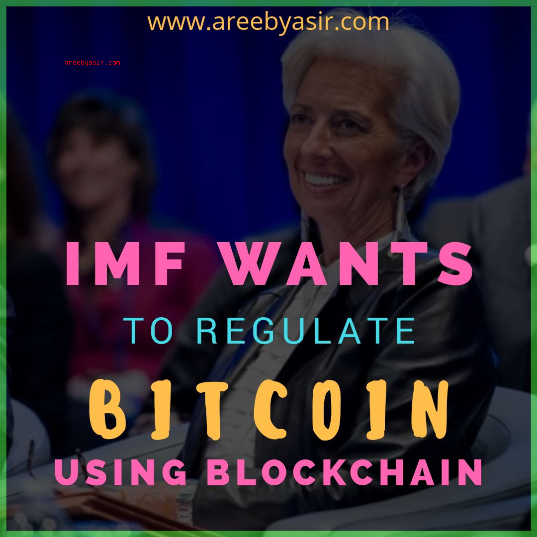 IMF Wants To Regulate Bitcoin with Blockchain!