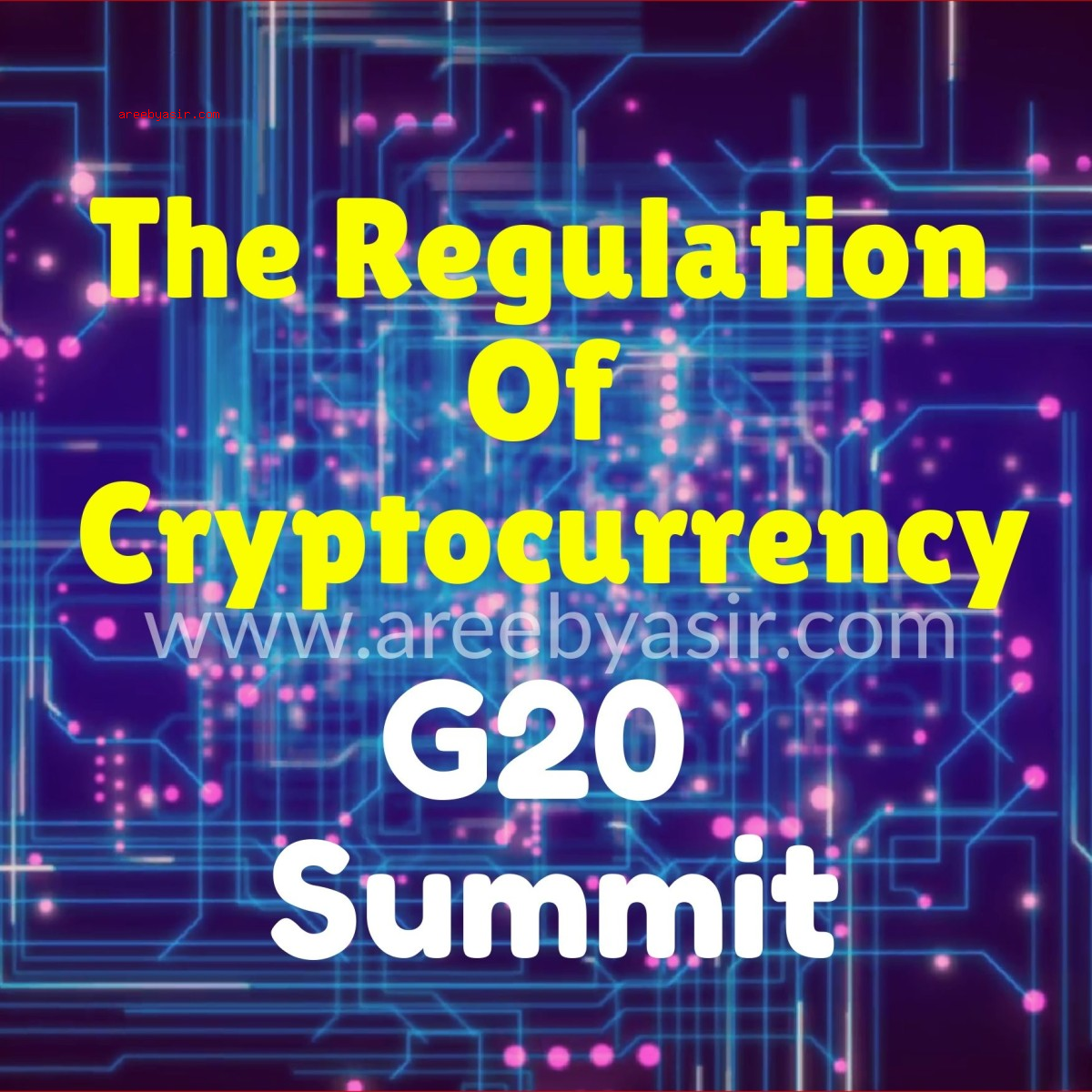 G20 Summit Proposes To Adopt, Regulate and NOT Ban Cryptocurrency