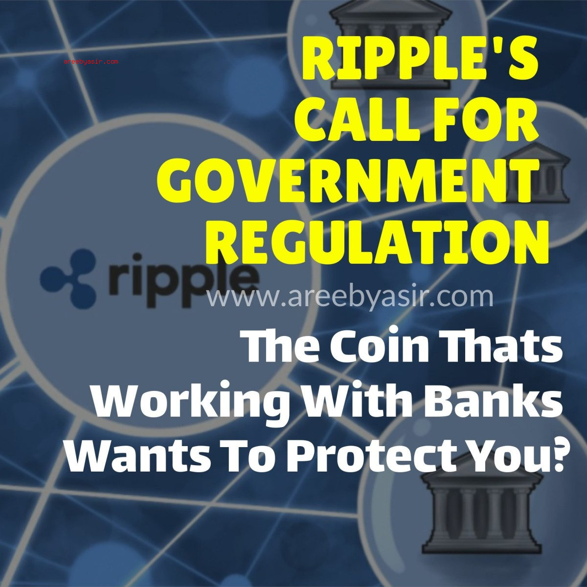 Ripple Wants Government Regulation of Cryptocurrency