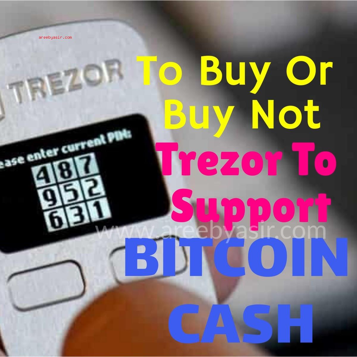 TrezorHardwareSupports-BitcoinCash
