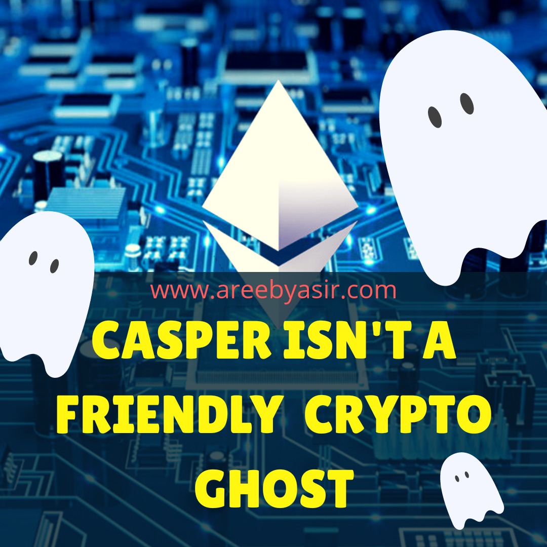Ethereum: The Story of Casper the Unfriendly Ghost!