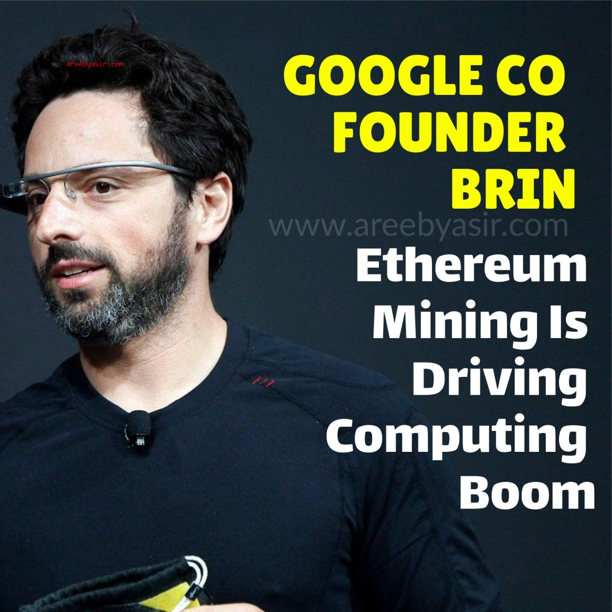 Google's Co-Founder Sergey Brin Says Ethereum Mining Driving Computer Boom and Renaissance