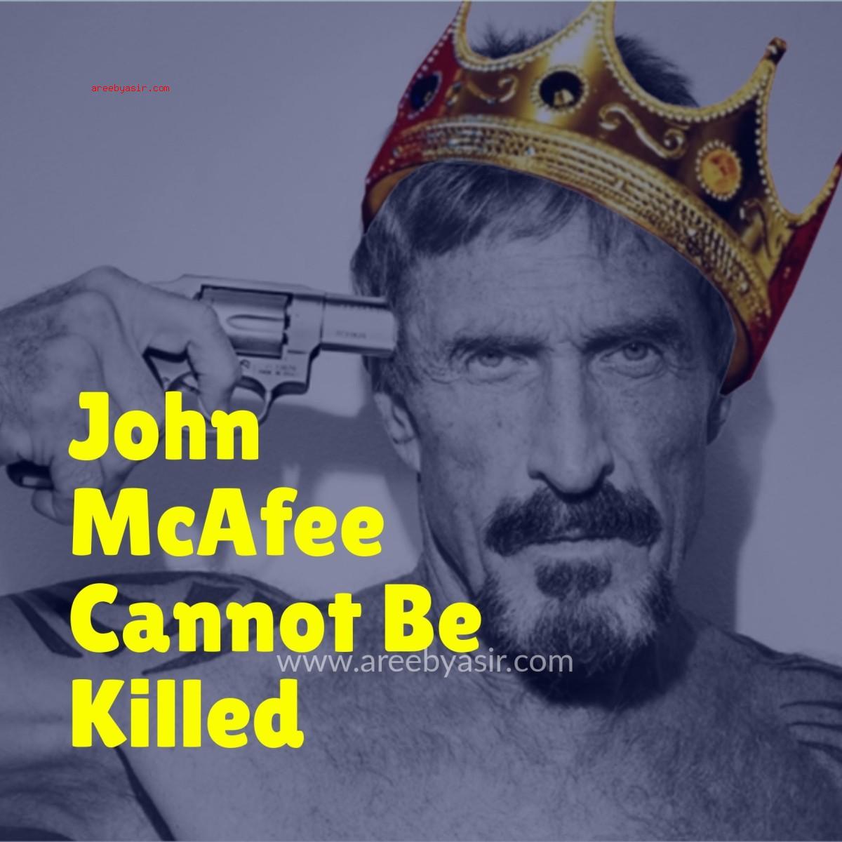 John McAfee's Not Dead