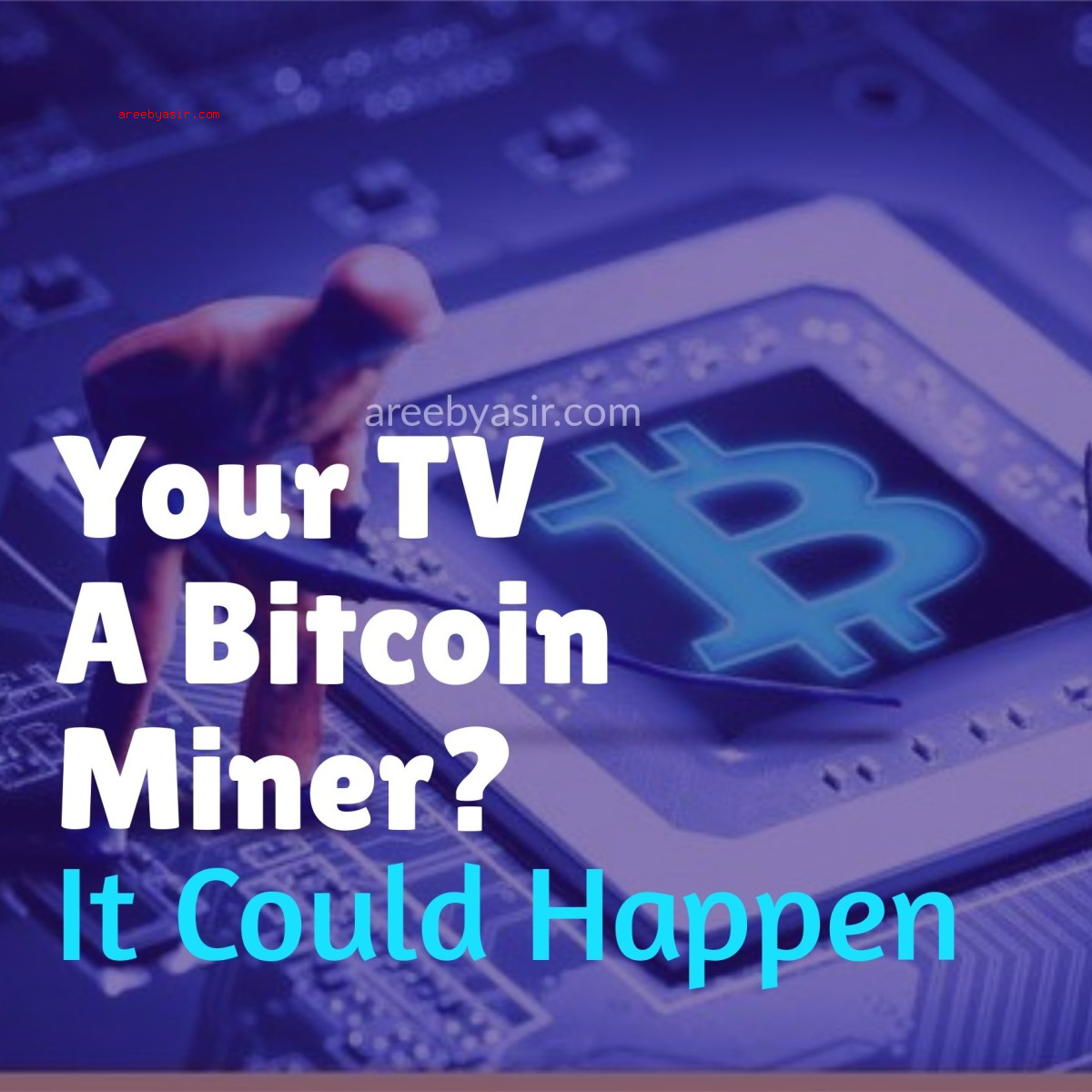 Your TV A Bitcoin Miner?