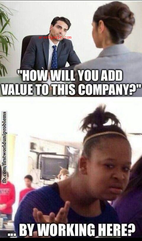 How does the employee add value? How about how does the company add value to you