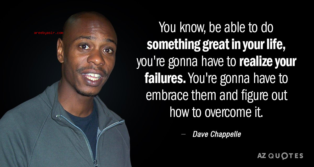 Dave Chappelle inspiring quote